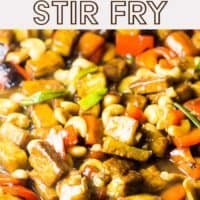 Tofu cashew stir fry in a pan with text overlay