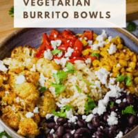A vegetarian burrito bowl with roasted vegetables, rice and beans, with text overlay